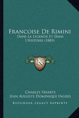Francoise de Rimini: Dans La Legende Et Dans L'Histoire (1883)