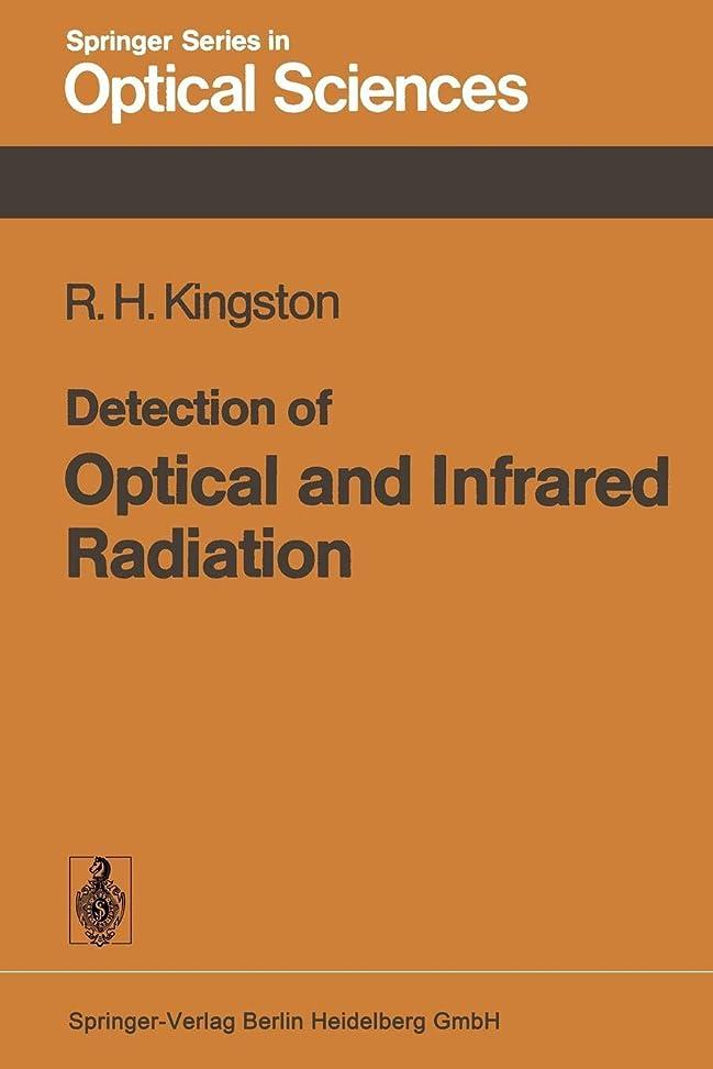 熟達したやろう収縮Detection of Optical and Infrared Radiation (Springer Series in Optical Sciences)