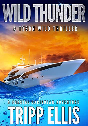 Wild Thunder: A Coastal Caribbean Adventure (Tyson Wild Thriller Book 21)