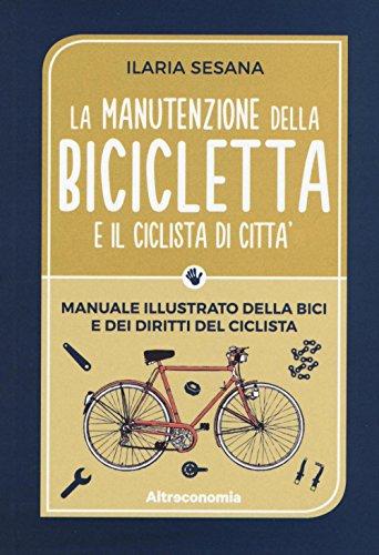La manutenzione della bicicletta e il ciclista di città: 1