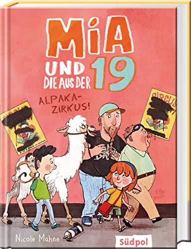Mia und die aus der 19 - Alpaka-Zirkus: Erfrischend lustiges Kinderbuch ab 8 Jahre für Mädchen und Jungen: Wunderbar lustige Kinderbücher ab 8 Jahre für Mädchen und Jungen