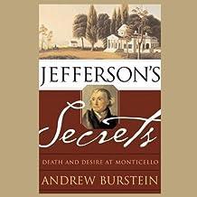 Jefferson's Secrets: Death And Desire at Monticello