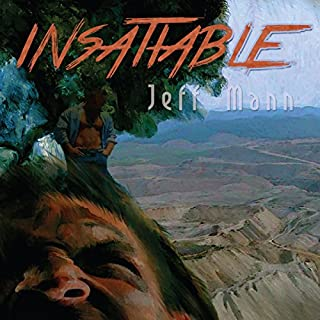 Insatiable                   By:                                                                                                                                 Jeff Mann                               Narrated by:                                                                                                                                 Darcy Stark                      Length: 11 hrs and 23 mins     8 ratings     Overall 4.0