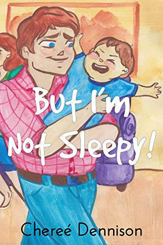 But I'm Not Sleepy! (English Edition)