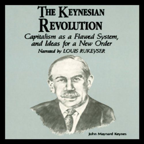 The Keynesian Revolution                   By:                                                                                                                                 Dr. Fred Glahe,                                                                                        Dr. Frank Vorhies                               Narrated by:                                                                                                                                 Louis Rukeyser                      Length: 2 hrs and 26 mins     47 ratings     Overall 3.9