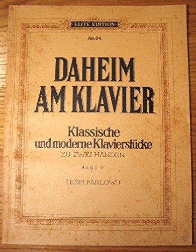 Daheim am Klavier: Klassische und moderne Klavierstücke. Band 1. Klavier.