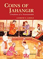 Coins of Jahangir: Creations of a Numismatist