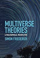 Multiverse Theories: A Philosophical Perspective