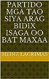 partido mga tao siya arag bidix isaga oo Bat maxaa (Italian Edition)