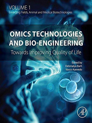 Omics Technologies and Bio-engineering: Volume 1: Towards Improving Quality of Life (English Edition)