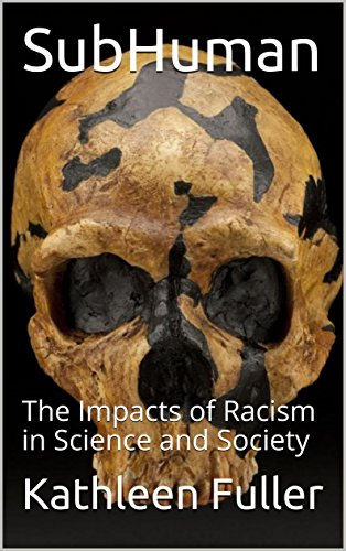 SubHuman: The Impacts of Racism in Science and Society