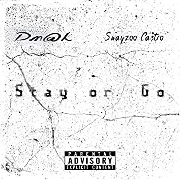 Stay or Go