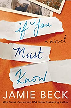 If You Must Know: A Novel (Potomac Point Book 1) by [Jamie Beck]