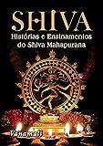 Shiva: Histórias e ensinamentos do Shiva Mahapurana