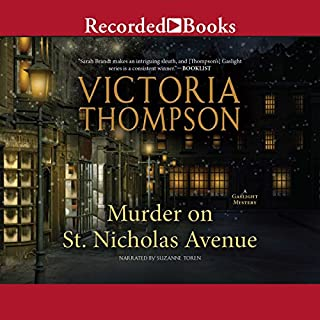 Murder on St. Nicholas Avenue     Gaslight Mystery, Book 18              By:                                                                                                                                 Victoria Thompson                               Narrated by:                                                                                                                                 Suzanne Toren                      Length: 8 hrs and 45 mins     124 ratings     Overall 4.5