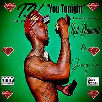 You Tonight (feat. Red Diamond & Skinny Loc)