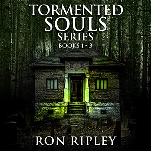 Tormented Souls Series Books 1-3 Audiobook By Ron Ripley, Scare Street cover art