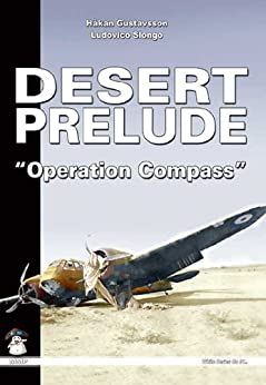 "Desert Prelude: ""Operation Compass"" by [Hakan Gustavsson]"