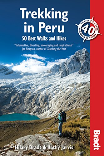 Trekking in Peru: 50 of the Best Walks and Hikes: 50 Best Walks and Hikes (Bradt Travel Guides)