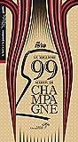 Le migliori 99 maison di Champagne 2018/2019. Ediz. integrale
