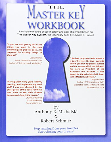 The Master Key Workbook: A Complete Method of Self-Mastery and Goal Attainment Based on The Master Key System, the Legendary Book by Charles F. Haanel