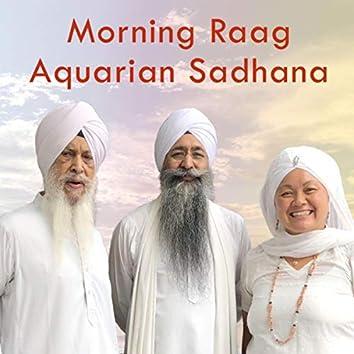 Morning Raag Aquarian Sadhana