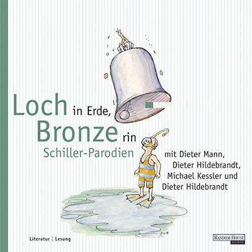 Loch in Erde, Bronze rin. Schiller Parodien Titelbild