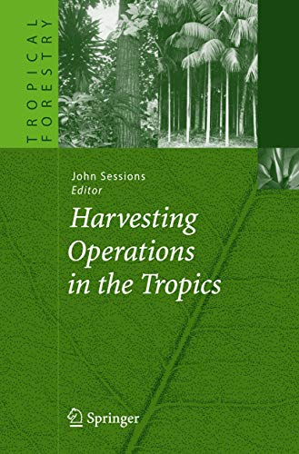 Harvesting Operations in the Tropics (Tropical Forestry)
