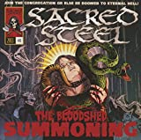 Sacred Steel: The Bloodshed Summoning (Audio CD (Limited Edition))