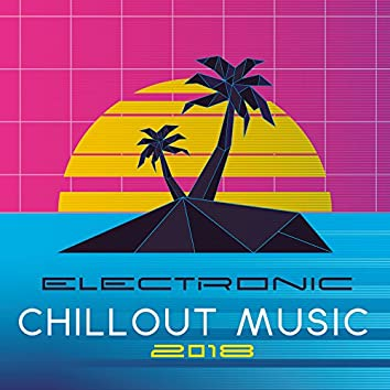 Electronic Chillout Music 2018