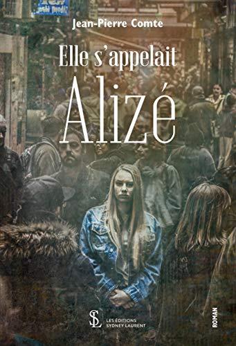 Elle s'appelait Alizé (French Edition)