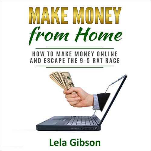 Make Money from Home                   By:                                                                                                                                 Lela Gibson                               Narrated by:                                                                                                                                 Teagan McKenzie                      Length: 41 mins     Not rated yet     Overall 0.0
