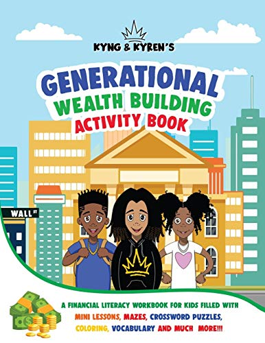 Compare Textbook Prices for Kyng & Kyren's Generational Wealth Building Activity Book Kyng & Kyren's Generational Wealth Building Activity Books for Kids  ISBN 9781735912127 by Gibson, Kyren,Wright, Corey