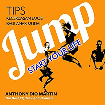 Jump Start Your Life: Tips Kecerdasan Emosi Bagi Anak Muda