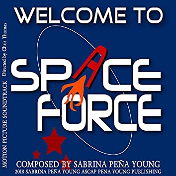 Welcome to Space Force (Motion Picture Soundtrack)