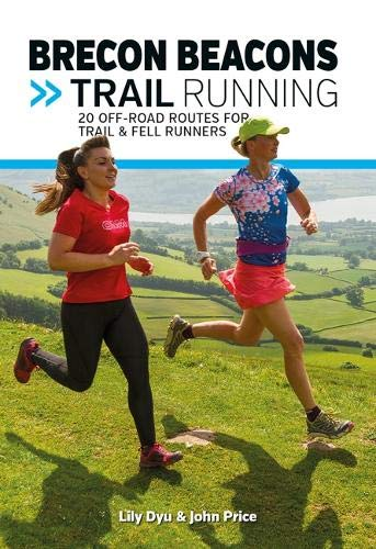 Brecon Beacons Trail Running: 20 off-road routes for trail and fell runners