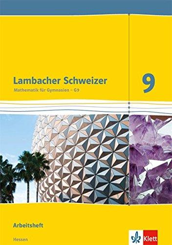 Lambacher Schweizer Mathematik 9 - G9. Ausgabe Hessen: Arbeitsheft plus Lösungsheft Klasse 9 (Lambacher Schweizer. Ausgabe für Hessen ab 2013)