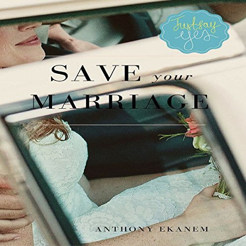 Save Your Marriage                   By:                                                                                                                                 Anthony Ekanem                               Narrated by:                                                                                                                                 Brittany Pate                      Length: 1 hr and 15 mins     5 ratings     Overall 5.0