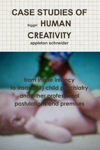 Book: CASE STUDIES OF HUMAN CREATIVITY by Appleton Schneider