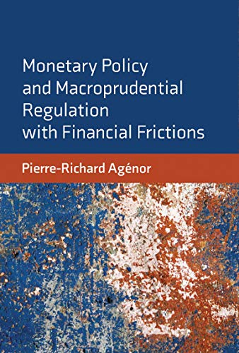 Compare Textbook Prices for Monetary Policy and Macroprudential Regulation with Financial Frictions  ISBN 9780262044226 by Agenor, Pierre-Richard