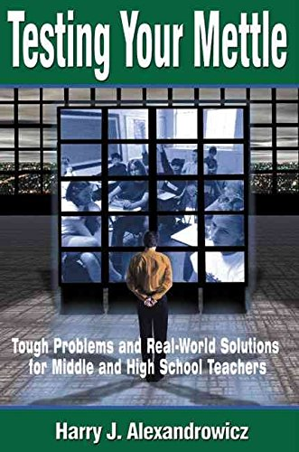 [Testing Your Mettle: Tough Problems and Real-world Solutions for Middle and High School Teachers] (By: Harry Alexandrowicz) [published: March, 2001]