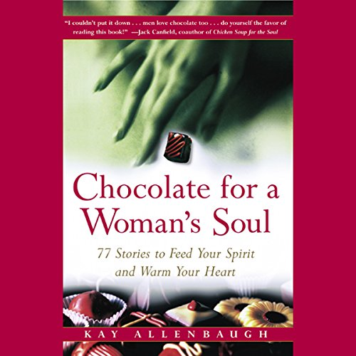 Chocolate for a Woman's Soul     Stories to Feed Your Spirit and Warm Your Heart              By:                                                                                                                                 Kay Allenbaugh                               Narrated by:                                                                                                                                 Patricia A. Janney,                                                                                        Tonya Pinkins,                                                                                        Patricia Kalember                      Length: 2 hrs and 1 min     1 rating     Overall 5.0