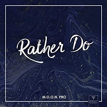 Rather Do