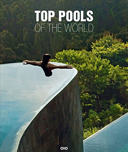Top Pools of the World: Badeorte und Sehnsuchtsziele/ Beach Resorts and Dream Destinations