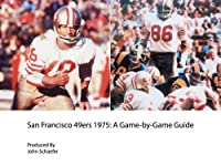 San Francisco 49ers 1975: A Game-by-Game Guide