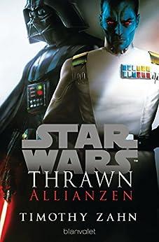Star Wars™ Thrawn - Allianzen (Die Thrawn-Trilogie (Kanon) 2) (German Edition) by [Timothy Zahn, Andreas Kasprzak]