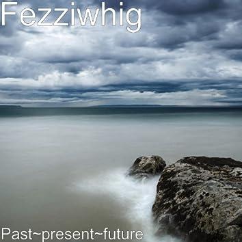 Past~present~future