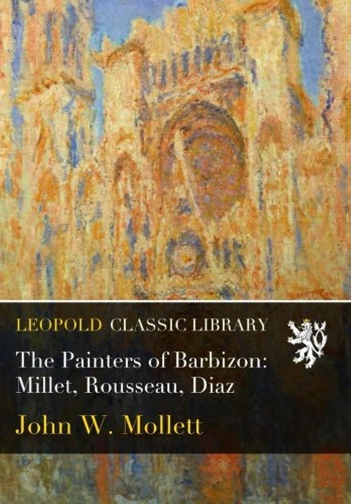 アシスタントバンジージャンプ合図The Painters of Barbizon: Millet, Rousseau, Diaz