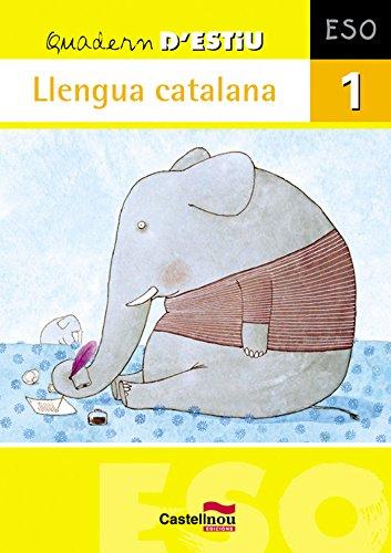 Quadern D'Estiu Llengua Catalana 1ºeso (Cuadernos de verano) - 9788498043778