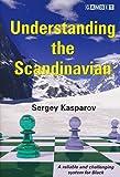 Understanding The Scandinavian-Kasparov, Sergey